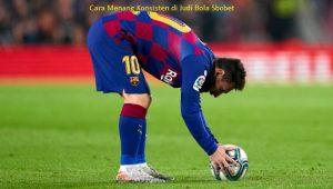 Cara Menang Konsisten di Judi Bola Sbobet